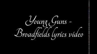 Broadfields - Young Guns lyrics video