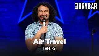 The Trouble With Air Travel. Landry