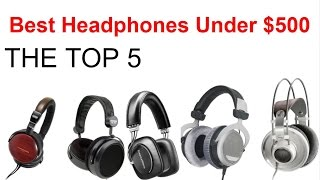 Best Headphones Under $500 Dollars (2015) The Top 5