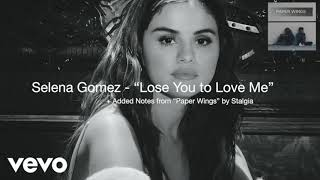 """Selena Gomez - """"Lose You to Love Me"""" + Added Notes from """"Paper Wings"""" by Stalgia"""