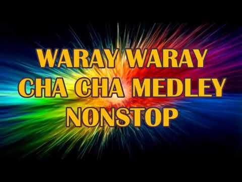 WARAY WARAY CHA CHA NONSTOP | MEDLEY NONSTOP