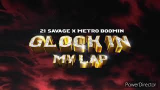 """21 Savage & Metro Boomin """"Glock in my lap"""" 1 Hour loop"""