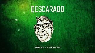 Tiscas x Adrian Groves - Descarado