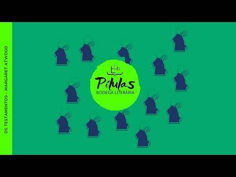 P�LULA 9: OS TESTAMENTOS | MARGARETH ATWOOD