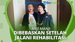 Anji Manji Bebas setelah Jalani 4 Bulan Rehabilitasi di RSKO Cibubur, Sang Kakak: Welcome Back Joy!