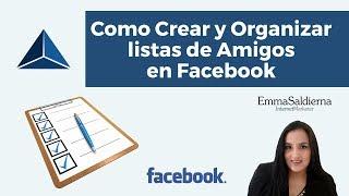 Como Crear y Organizar listas de Amigos en Facebook