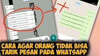 Cara Buat WhatsApp Anti Tarik Pesan atau Anti Hapus Pesan