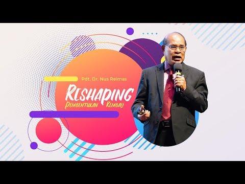 Word of GOD - Reshaping - Pdt. Dr. Nus Reimas
