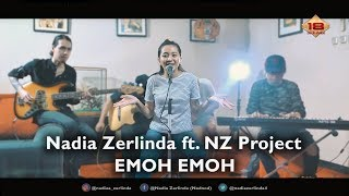 Nadia Zerlinda   Emoh Emoh Ft. NZ Project