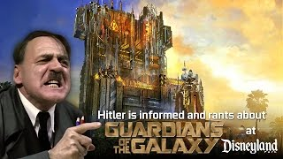 Hitler is informed and rants about the Guardians of the Galaxy ride.