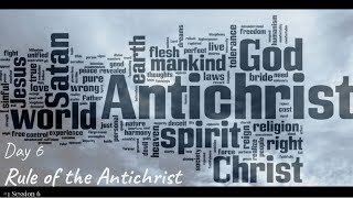 (#44 5980) Day 6 - Rule of the Antichrist