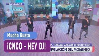 CNCO - Hey DJ - Mucho Gusto 2017