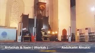 Full Surah Al-Fatihah & Yasin (Jiharkah) Abdulkarim Almakki