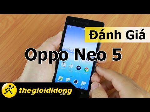 Đánh giá chi tiết Oppo Neo 5 - Bản nâng cấp của Neo 3 | www.thegioididong.com