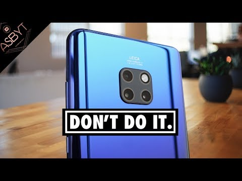Why You SHOULDN'T Buy The Huawei Mate 20 Pro!