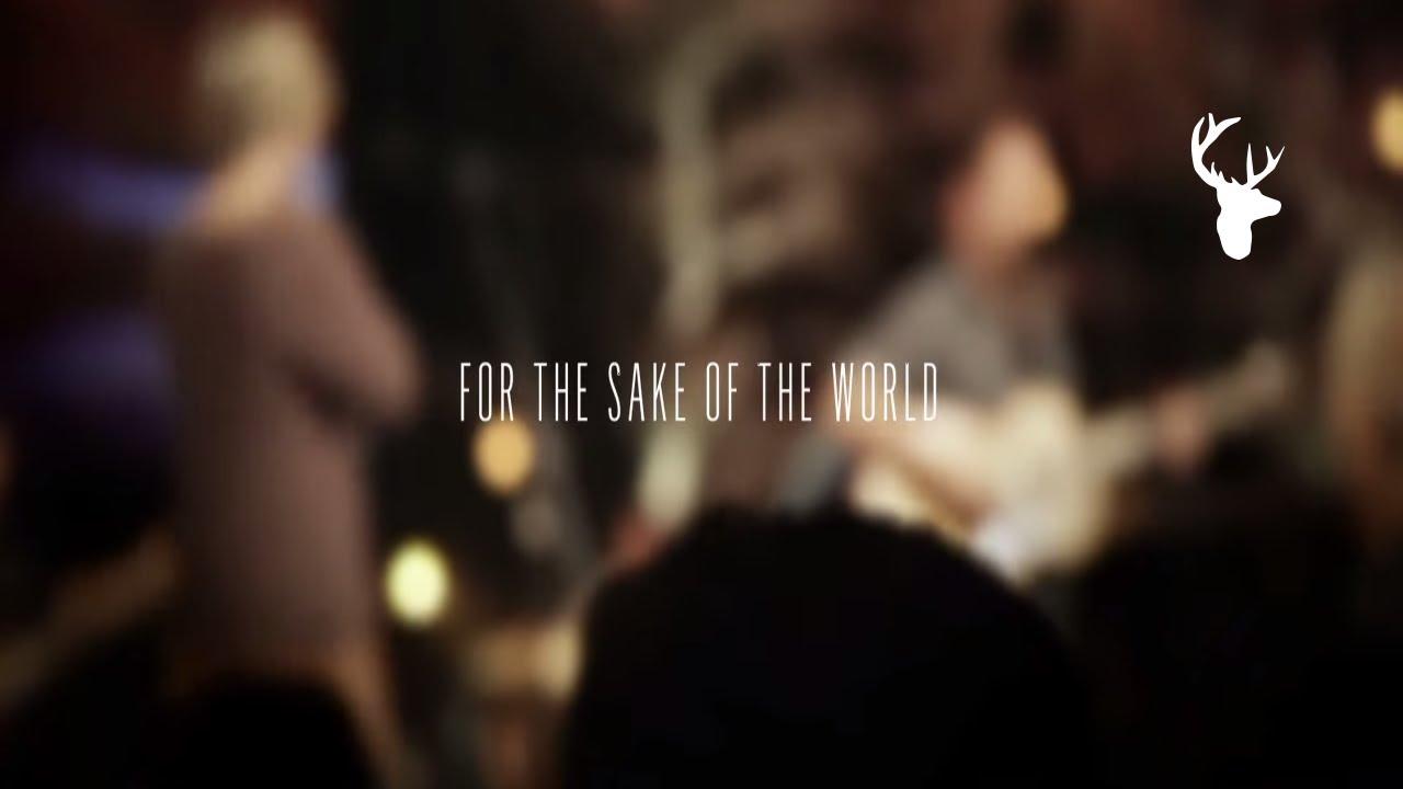 For The Sake Of The World Bethel Music