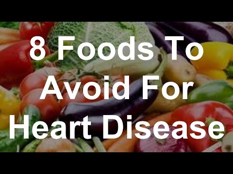 Video 8 Foods To Avoid For Heart Disease