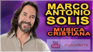 MIX MUSICA CRISTIANA DE MARCO ANTONIO SOLIS | los bukis cristianos