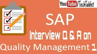 SAP QM (Quality Management) - Interview Q&A - Part1 - Tech Tablet