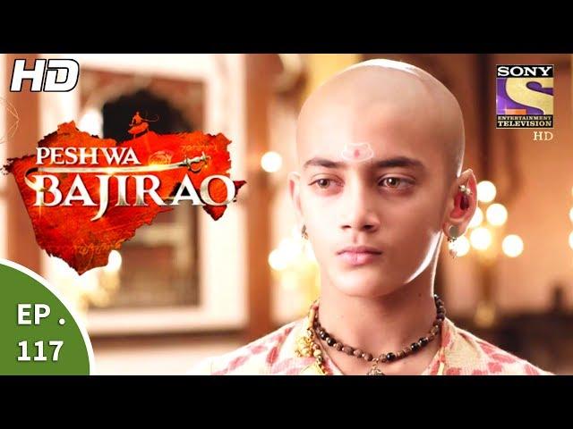 Peshwa Bajirao – 4th July 2017 – Episode 117 – Full Episode | SET TV