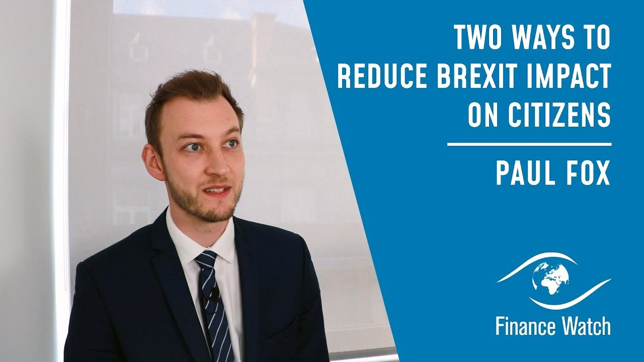 Finance Watch Two ways to reduce Brexit impact on citizens