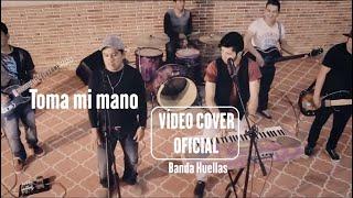 Alfareros - Toma mi mano (Cover por Banda Huellas y Padre Fredy Mendez)