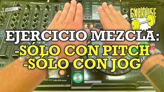 EJERCICIO: Mezcla Sólo Con Pitch Y Sólo Con Jog