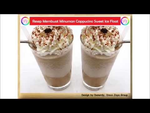 Video Resep Membuat Minuman Cappucino Sweet Ice Float