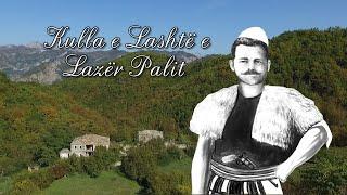 Gjovalin Shani - Kulla e Lashtë e Lazër Palit