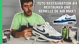 RESTAURER UNE SEMELLE DE AIR MAX 1 | Tuto Restauration #4