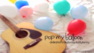 「Pop My Balloon」 {Lyrics+DL}