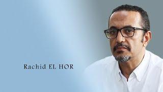 Rencontre avec Rachid EL HOR