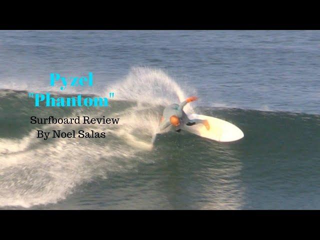 """Pyzel """"Phantom"""" Surfboard Review by Noel Salas Ep. 61"""
