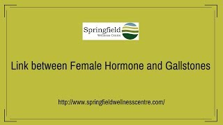 Link between Female Hormone and Gallstones by Dr. M. Maran