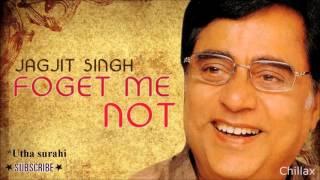 Utha surahi - Forget me not - Jagjit Singh - YouTube