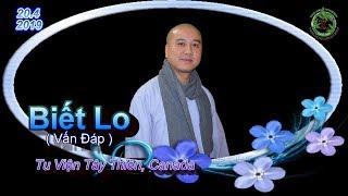 Biết Lo ( Vấn Đáp mới nhất 2019 ) - Thầy Thích Pháp Hòa ( TV Tây Thiên, ngày 20.4.2019 )
