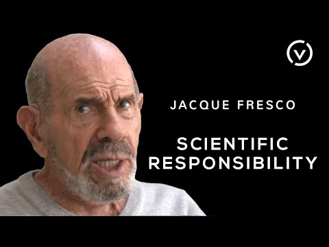 Jacque Fresco - Scientific Responsibility