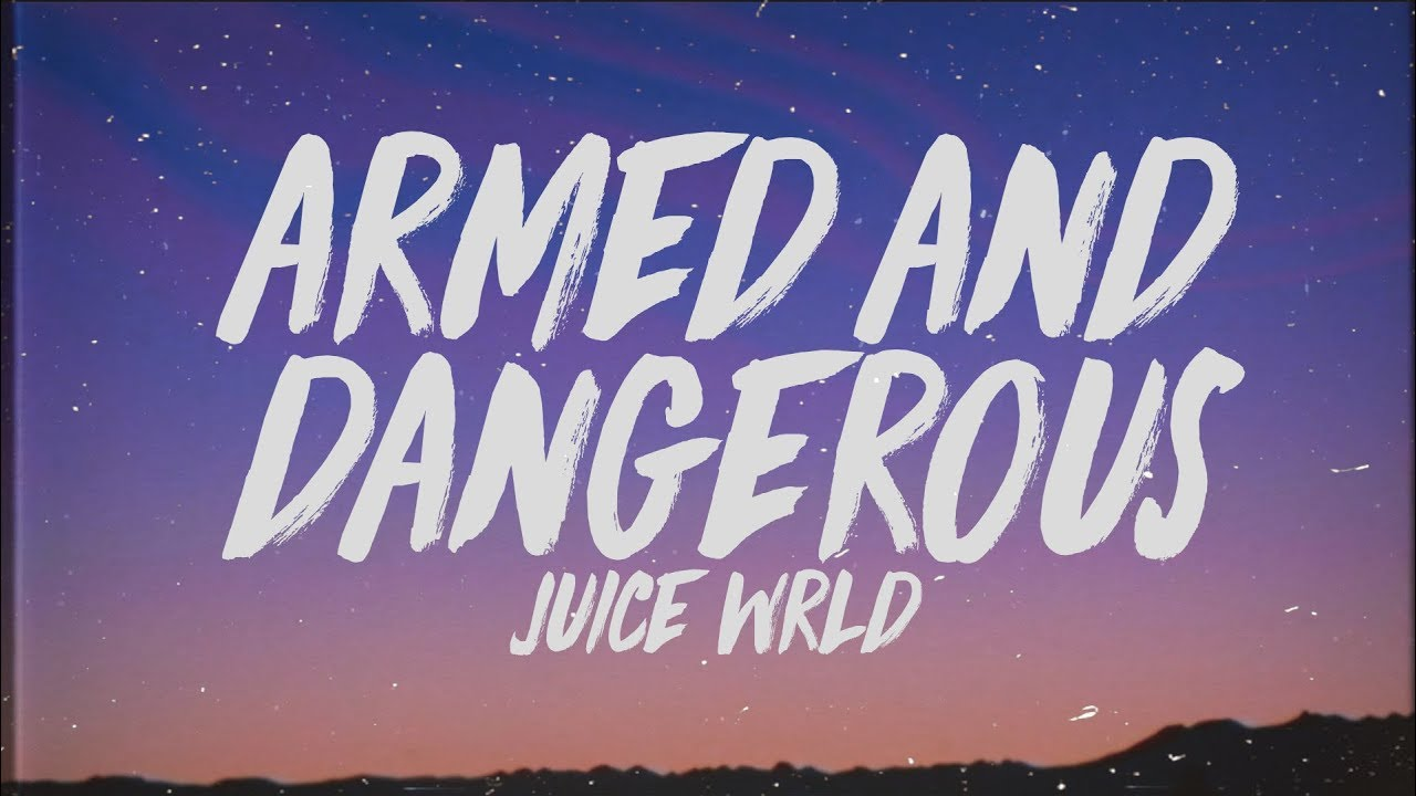 Juice WRLD - Armed & Dangerous (Lyrics) - YouTube