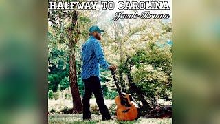Jacob Brown Halfway To Carolina