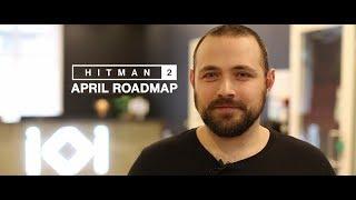 HITMAN 2 April Roadmap 2019