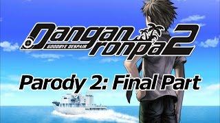 Danganronpa 2 Parody 2: Final Part