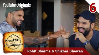 Episode 6 | Rohit Sharma & Shikhar Dhawan | Breakfast with Champions Season 6