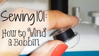 Sewing 101 | How To Wind A Bobbin