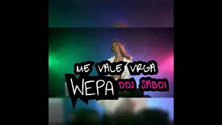 Me vale verga - WEPA DEMO DJ SABDI