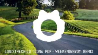 Louis the Child & Icona Pop – Weekend (Nvoy Remix)/YORI edition