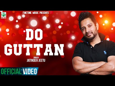 Do Guttan  Jatinder Jeetu