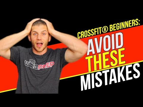 CrossFit®️ Tips For Beginners: 5 Major Mistakes To Avoid