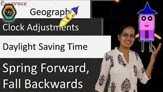 🌎 Daylight Saving Time - Spring Forward, Fall Backwards (Clock Adjustments)
