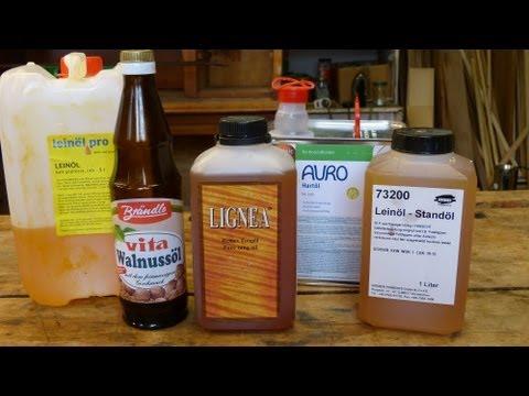 Holz ölen, Teil 1, mit Leinöl, Holzöl, Hartöl, Walnussöl, Tungöl, Standöl, Ölen von Holz