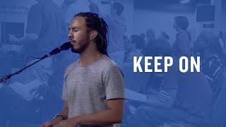 Keep On (Spontaneous) -- The Prayer Room Live Moment